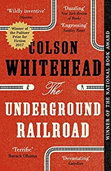 The Underground Railroad: Winner of the Pulitzer Prize for Fiction 2017 by [Colson Whitehead]