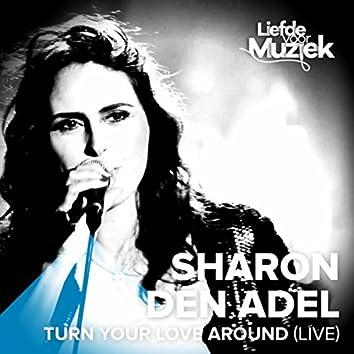 Turn Your Love Around (Uit Liefde Voor Muziek) (Live)