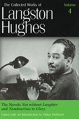 The Novels: Not Without Laughter and Tambourines to Glory (Collected Works of Langston Hughes, Vol 4)