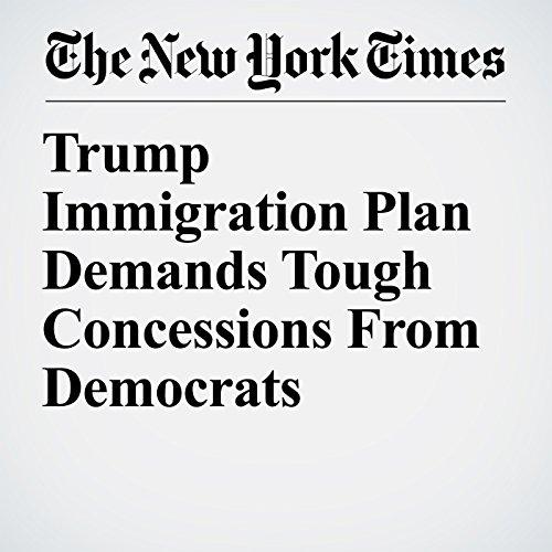 Trump Immigration Plan Demands Tough Concessions From Democrats copertina