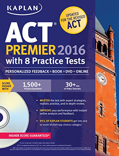 Download Kaplan ACT Premier 2016 with 8 Practice Tests: Personalized Feedback + Book + Online + DVD (Kaplan Test Prep) 1625231407
