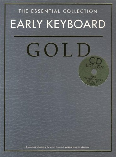 The Essential Collection: Early Keyboard Gold (CD Edition): Songbook, CD für Klavier