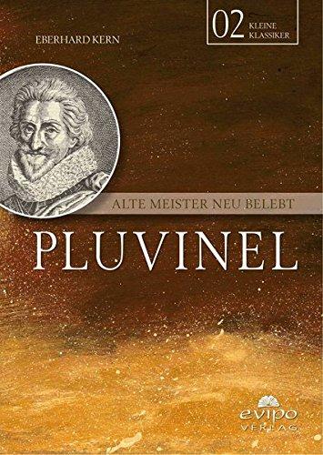 Pluvinel: Alte Meister neu belebt (Unsere kleinen Klassiker)