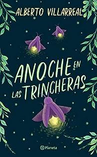 Anoche En Las Trincheras par Alberto Villarreal
