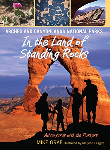 Arches and Canyonlands National Parks: In the Land of Standing Rocks (Adventures with the Parkers Book 10) (English Edition)