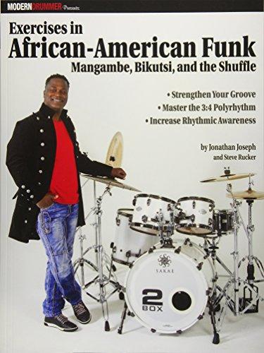 Exercises In African-American Funk Drums: Noten, Lehrmaterial für Schlagzeug: Mangambe, Bikutsi and the Shuffle (Modern Drummer)