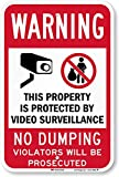 "SmartSign ""Warning - This Property is Protected by Video Surveillance, No Dumping, Violators Will Be Prosecuted"" Sign 