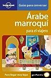Árabe marroquí para el viajero 1 (Guías para conversar Lonely Planet)