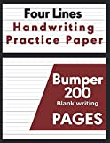 Four Lines Handwriting Practice Paper | Bumper 200 Blank Writing Pages: Cursive Handwriting Workbook For Kids