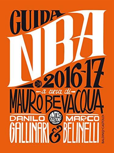 Guida NBA 2016/17: Introduzione Danilo Gallinari, Marco Belinelli (Italian Edition)