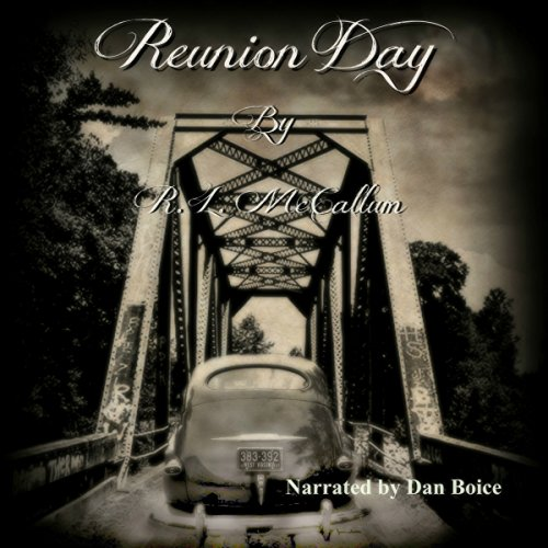 Reunion Day (Novelette )                   By:                                                                                                                                 R. L. McCallum                               Narrated by:                                                                                                                                 Dan Boice                      Length: 1 hr and 22 mins     Not rated yet     Overall 0.0