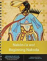Nakon-i'a Wo! Beginning Nakoda (Indigenous Languages for Beginners)