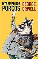 O Triunfo dos Porcos (Portuguese Edition)