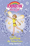 Rainbow Magic: Saffron the Yellow Fairy: The Rainbow Fairies Book 3