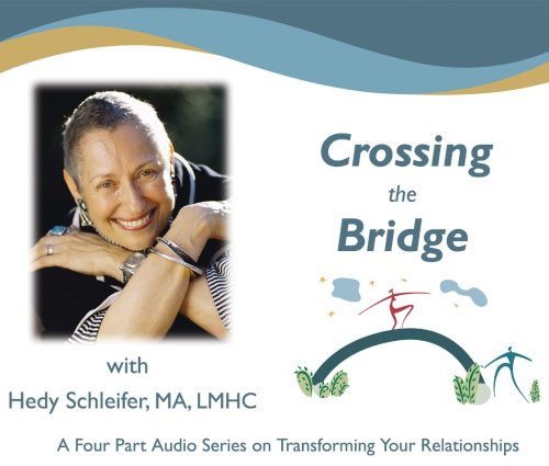 Crossing the Bridge - Transforming Your Relationships
