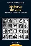 Mujeres De Cine: La mirada de 10 directoras españolas