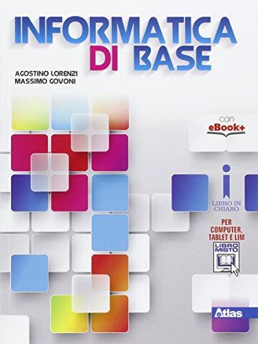 Informatica di base. Per le Scuole superiori. Con e-book. Con espansione online