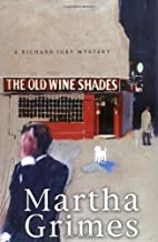 Old Wine Shades by Martha Grimes (February 21,2006)