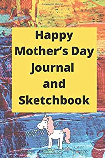 Happy Mother's Day Journal and Sketchbook: Perfect for Journal, Sketching and Notes, I Love You Mommy: Full of love and hugs