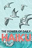 The Power Of Daily Haiku: Prompts For Writing Japanese Haiku Poetry