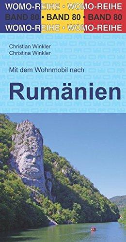 Mit dem Wohnmobil nach Rumänien (Womo-Reihe, Band 80)