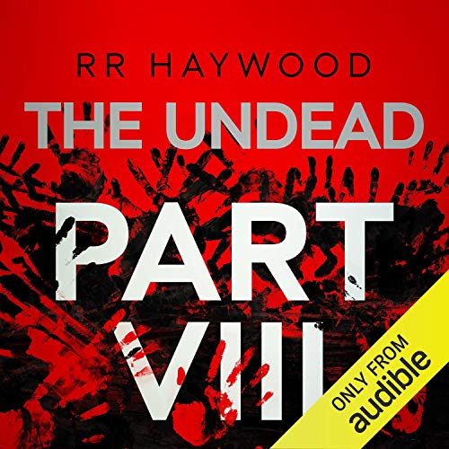 The Undead, Part 8                   By:                                                                                                                                 R. R. Haywood                               Narrated by:                                                                                                                                 Dan Morgan                      Length: 14 hrs and 19 mins     195 ratings     Overall 4.9