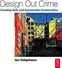 Design Out Crime: Creating Safe and Sustainable Communities