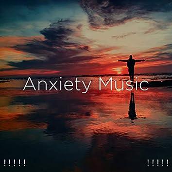 ! ! ! ! ! Anxiety Music ! ! ! ! !