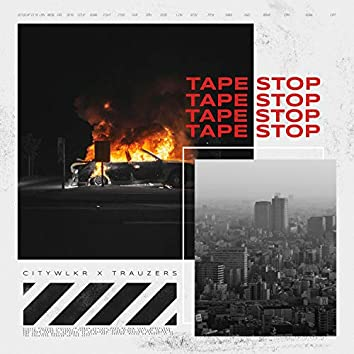 Tape Stop (feat. Trauzers)