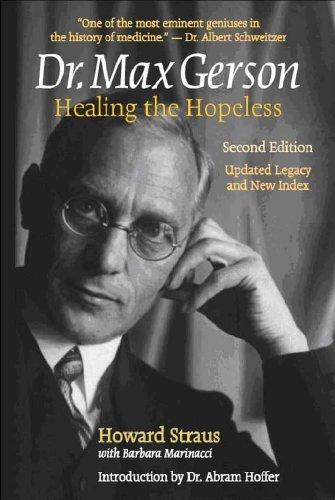 Dr. Max Gerson: Healing the Hopeless (English Edition) von [Howard Straus, Barbara Marinacci, Abram Hoffer MD, MD Abram Hoffer]