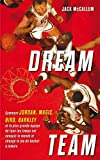 Dream Team - Comment Jordan, Magic, Bird, Barkley et la plus grande équipe de tous les temps ont conquis le monde