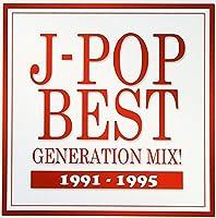 J-POP BEST GENERATION MIX! 1991-1995