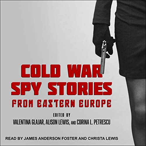 Couverture de Cold War Spy Stories from Eastern Europe