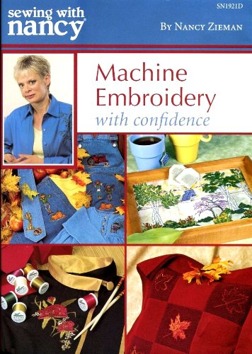 Sewing with Nancy Machine Embroidery with Confidence
