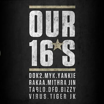 Our 16 (feat. Dok2, Myk, Yankie, Rakaa (Iriscience), Mithra Jin, Tablo, Bizzy, Virus, Tiger Jk)