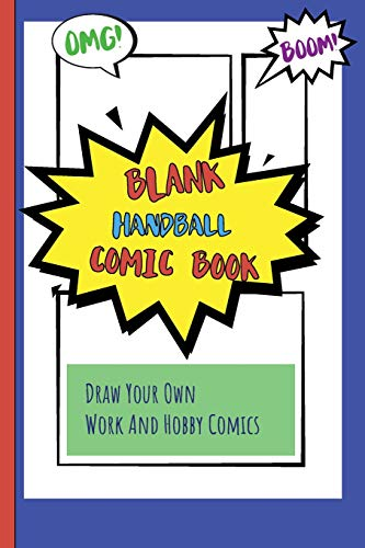 Blank Handball Comic Book: Draw Your Own Work And Hobby Comics Omg! Boom!