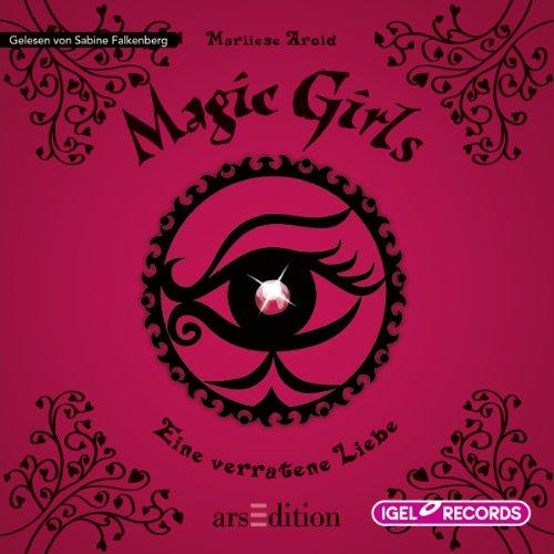 Eine verratene Liebe (Magic Girls 11) Titelbild