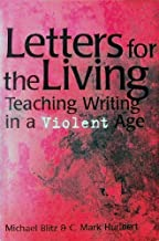 Letters for the Living: Teaching Writing in a Violent Age (Refiguring English Studies)
