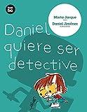 Daniel quiere ser detective: 09 (Primeros Lectores)