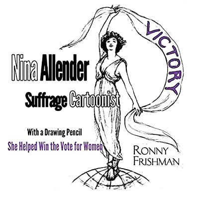 Nina Allender, Suffrage Cartoonist by Bedazzled Ink Publishing Company