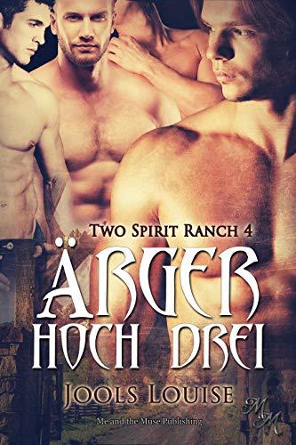 Triple Trouble: Ärger hoch drei (Two Spirit Ranch 4)