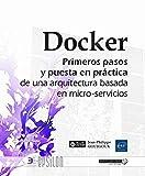 Docker. Primeros pasos y puesta en práctica de una arquitectura basada en micro-servicios