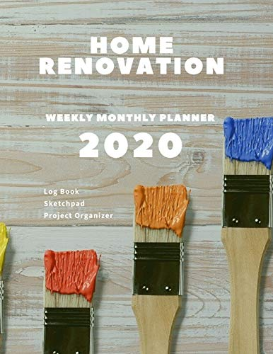 2020 Weekly and Monthly Planner Home Renovation: Jan 1, 2020 to Dec 31, 2020: Weekly, Monthly Planner + Calendar Views 8.5 x 11 in | Log book, ... Progress by Room & Month | ... December 2020
