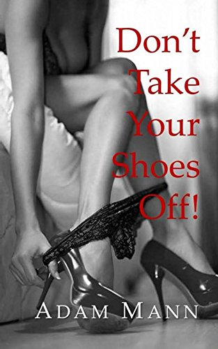 Book: Don't Take Your Shoes Off! by Adam Mann