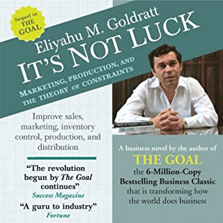 It's Not Luck     Marketing, Production, and the Theory of Constraints              By:                                                                                                                                 Eliyahu M. Goldratt                               Narrated by:                                                                                                                                 Rick Adamson                      Length: 8 hrs and 30 mins     70 ratings     Overall 4.7