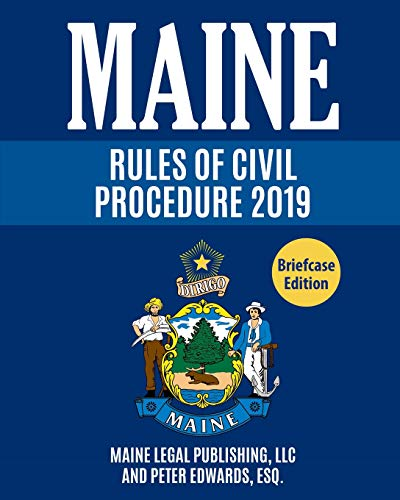 Compare Textbook Prices for Maine Rules of Civil Procedure: Complete Rules as Revised through June 1, 2018 Main Court Rules  ISBN 9781793152008 by Legal Publishing, Maine,Edwards Esq., Peter