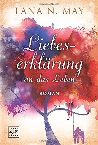 Buchseite und Rezensionen zu 'Liebeserklärung an das Leben' von Lana N. May