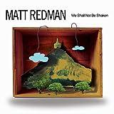 Songtexte von Matt Redman - We Shall Not Be Shaken