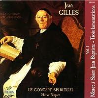 Jean Gilles: Le Concert Spirituel, Vol. 1 (Motet a Saint Jean Baptiste & Trois Lamentations) (1989-05-03)