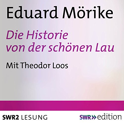 Die Historie von der schönen Lau                   By:                                                                                                                                 Eduard Mörike                               Narrated by:                                                                                                                                 Theodor Loos                      Length: 38 mins     Not rated yet     Overall 0.0